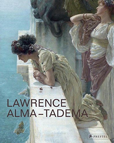 Lawrence Alma-Tadema: At Home in Antiquity by Prettejohn Elizabeth