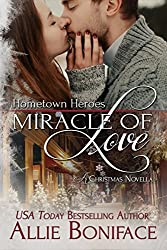 Miracle of Love (Hometown Heroes Series Book 4)