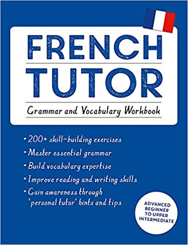 Amazon french tutor grammar and vocabulary workbook learn french tutor grammar and vocabulary workbook learn french with teach yourself advanced beginner to upper intermediate course language tutors 1st fandeluxe Choice Image