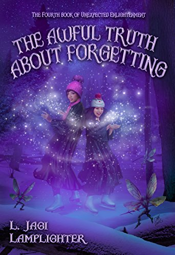 The Awful Truth About Forgetting (Books of Unexpected Enlightenment Book 4) by [Lamplighter, L. Jagi]