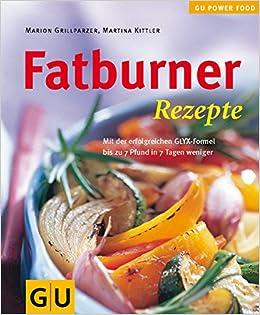 Fatburner Rezepte Gu Altproduktion Amazon De Marion Grillparzer