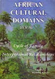 img - for African Cultural Domains Cycle of Family and Interpersonal Relationships book / textbook / text book