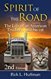 Spirit of the Road: The Life of an American Trucker...and his cat