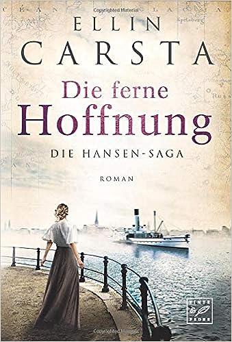 ae6f8fd6442e6 Die ferne Hoffnung (Die Hansen-Saga, Band 1): Amazon.de: Ellin Carsta:  Bücher