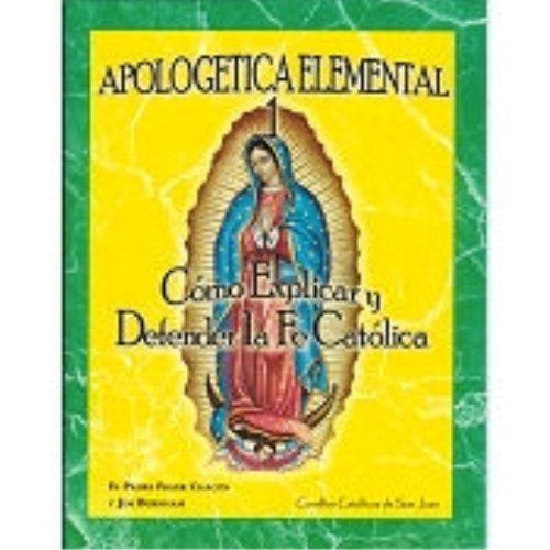 Apologetica Elemental 1: C?de?ed??ede??d???mo Explicar y Defender la Fe Cat?de?ed??ede??d???lica (Spanish Edition) by El Padre Frank Chac?de?ed??ede??d???n (2003-12-01)