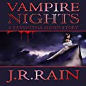 Vampire Nights: A Samantha Moon Story Audiobook by J.R. Rain Narrated by Sylvia Roldán Dohi