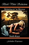 Misbehavin' in Mexico
