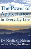 The Power of Appreciation in Everyday Life, Noelle C. Nelson, 1897178220