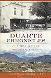 Duarte Chronicles (American Chronicles (History Press))