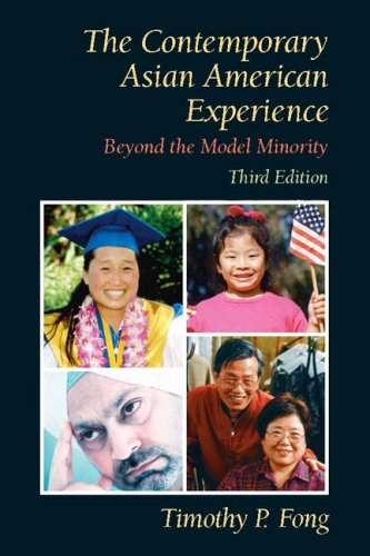 Contemporary Asian American Experience: Beyond The Model Minority- (Value Pack w/MyLab Search) (3rd Edition)