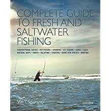Complete Guide to Fresh and Saltwater Fishing: Conventional Tackle. Fly Fishing. Spinning. Ice Fishing. Lures. Flies. Natural Baits. Knots. Filleting. Cooking. Game Fish Species. Boating