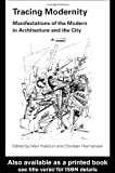 Tracing Modernity : Manifestations of the Modern in Architecture and the City, Hvattum, Mari and Hermansen, Christian, 0415305128