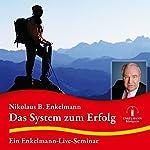 Das System zum Erfolg: Ein Enkelmann-Live-Seminar | Nikolaus B. Enkelmann