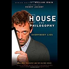 'House' and Philosophy: Everybody Lies Audiobook by Henry Jacoby Narrated by Henry Jacoby