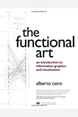 The Functional Art: An introduction to information graphics and visualization (Voices That Matter) Paperback
