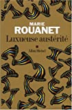 img - for Luxueuse Austerite (Romans, Nouvelles, Recits (Domaine Francais)) (French Edition) book / textbook / text book