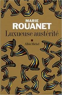 Luxueuse austérité, Rouanet, Marie