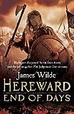 Hereward: End of Days: (Hereward 3) by James Wilde (4-Jul-2013) Hardcover