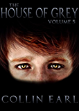 The House of Grey- Volume 5
