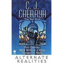 Alternate Realities: Port Eternity/Voyager in Night/Wave Without a Shore (Alliance-Union Universe)