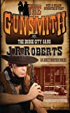 The Dodge City Gang, J. R. Roberts, 1612326234