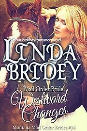 Mail Order Bride - Westward Changes: A Historical Cowboy Romance Novel (Montana Mail Order Brides Book 14)