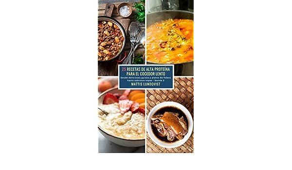 Amazon.com: 25 Recetas de alta Proteína para el Cocedor Lento - banda 2: Desde deliciosos guisos y platos de fideos hasta sabrosas sopas (Spanish Edition) ...