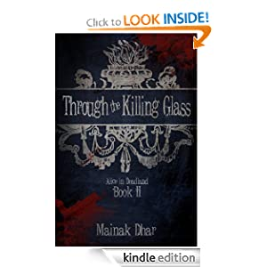 <strong>Like A Great Thriller? Then we think you'll love our brand new Thriller of the Week: Mainak Dhar's sequel to <em>Alice in Deadland</em> - Thriller <em>THROUGH THE KILLING GLASS</em> - 4.5 Stars on Amazon -  $2.99 or FREE via Kindle Lending Library</strong>