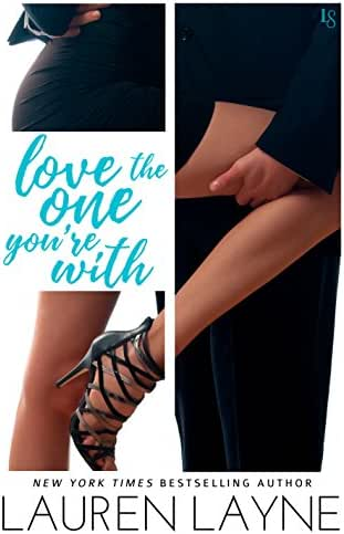 Love the One You're With: A Sex, Love & Stiletto Novel (Sex, Love, & Stiletto Series Book 2)
