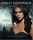 img - for Ghost Whisperer: The Spirit Guide book / textbook / text book