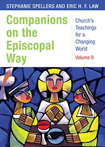 Companions on the Episcopal Way: Church's Teachings for a Changing World, Volume 9 (Church's Teaching for a Changing World)