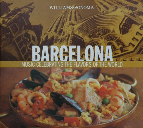 Price comparison product image Barcelona: Music Celebrating the Flavors of the World (Williams-Sonoma)
