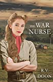 The War Nurse, R. V. Doon, 150049562X