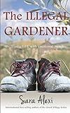The Illegal Gardener: The Greek Village Series (Volume 1)