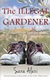 The Illegal Gardener: The Greek Village Series (Volume 1)