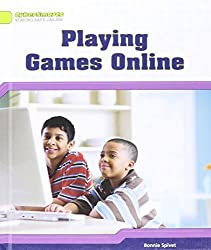 Playing Games Online (Cybersmarts: Staying Safe Online) by Bonnie Spivet (2012-01-30)