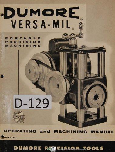 Dumore Versa-Mil Operations Lathe Grinder Mill Drilling Manual (Mil Grinder)