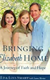 Front cover for the book Bringing Elizabeth Home: A Journey of Faith and Hope by Ed Smart