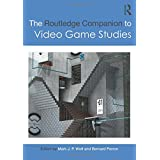 The Routledge Companion to Video Game Studies (Routledge Media and Cultural Studies Companions)