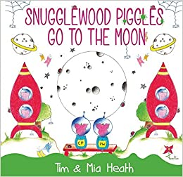 Book Snugglewood Piggles Go to the Moon by Tim & Mia Heath (2015-09-07)