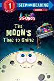 #5: The Moon's Time to Shine (StoryBots) (Step into Reading)