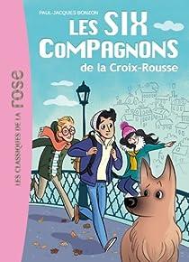 Les Six Compagnons, tome 1 : Les Compagnons de la Croix-Rousse par Bonzon