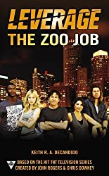 The Zoo Job (Leverage) by DeCandido, Keith R. A. (2013) Mass Market Paperback