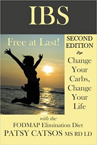 IBS: Free at Last! Change Your Carbs, Change Your Life with the FODMAP Elimination Diet, 2nd Edition