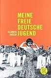Meine Freie Deutsche Jugend (German Edition), Barbel Reetz, Claudia Rusch, 3596159865