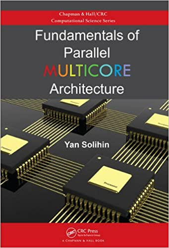 Fundamentals of parallel multicore architecture chapman hall fundamentals of parallel multicore architecture chapman hallcrc computational science 1st edition fandeluxe Images