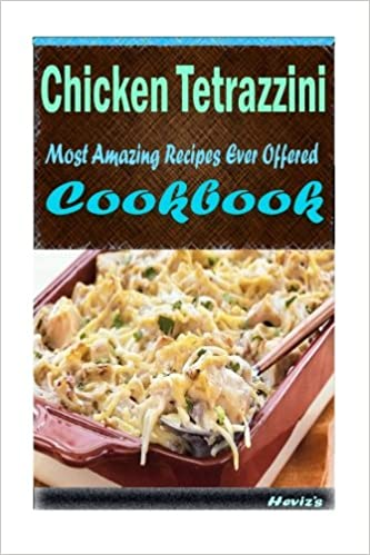 Chicken Tetrazzini 101 Delicious Nutritious Low Budget Mouth