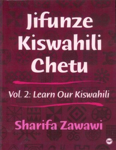 Jifunze Kiswahili Chetu: Learn Our Kiswahili, Vol. 2
