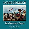 The Walking Drum Hörbuch von Louis L'Amour Gesprochen von: John Curless