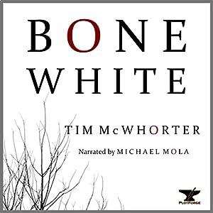 Bone White Audiobook